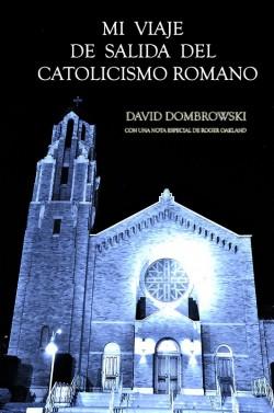 LIBRITO- Mi viaje de salida del Catolicismo Romamo