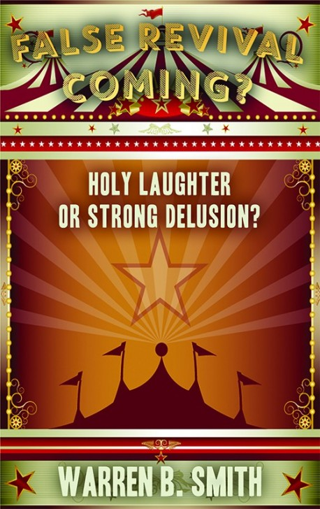 BOOKLET - False Revival Coming? - Holy Laughter or Strong Delusion? -SECONDS
