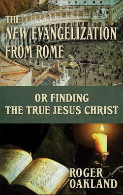 BOOKLET - The New Evangelization From Rome or Finding the True Jesus Christ -  SECONDS