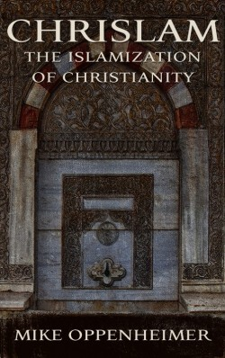 E-BOOKLET - CHRISLAM - The Blending Together of Islam and Christianity