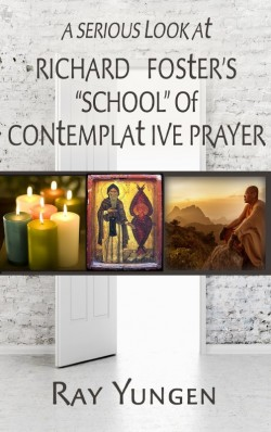 "BOOKLET - A Serious Look at Richard Foster's ""School"" of Contemplative Prayer"