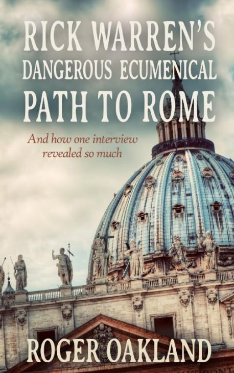 E-BOOKLET - Rick Warren's Dangerous Ecumenical Path to Rome