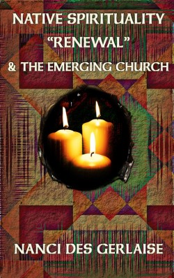"BOOKLET - Native Spirituality ""Renewal"" & the Emerging Church"