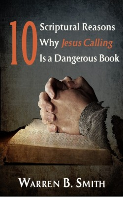 BOOKLET - 10 Scriptural Reasons Why Jesus Calling is a Dangerous Book