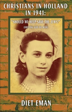 "PDF BOOKLET - Christians in Holland in 1941: ""Should We Help Save the Jews?"""
