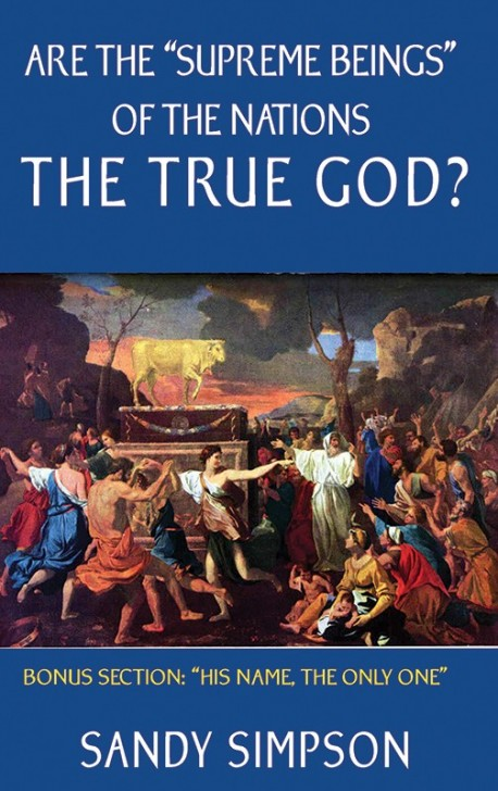"BOOKLET -Are the ""Supreme Beings"" of the Nations the True God?"