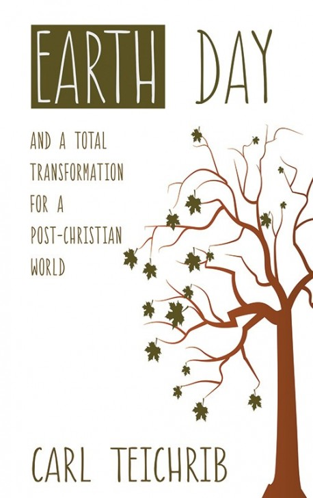 BOOKLET - Earth Day And a Total Transformation in a Post-Christian World