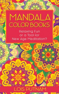 E-BOOKLET - Mandala Color Books: Relaxing Fun or Tools for New Age Meditation