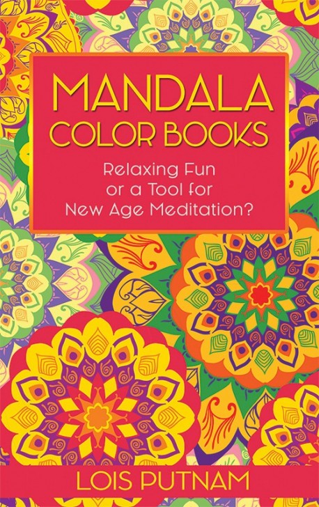MOBI BOOKLET - Mandala Color Books: Relaxing Fun or Tools for New Age Meditation