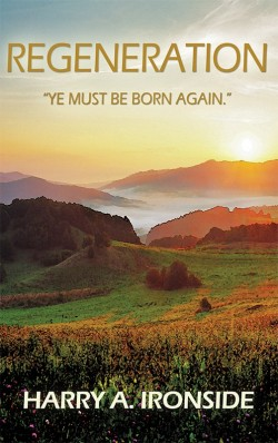 "BOOKLET - Regeneration: ""Ye Must Be Born Again."""