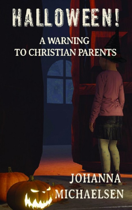 E BOOKLET - HALLOWEEN! A Warning to Christian Parents