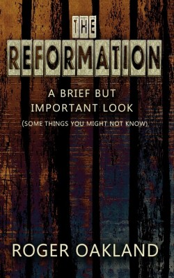BOOKLET -  The Reformation: A Brief But Important Look - SECONDS