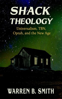 BOOKLET - Shack Theology: Universalism, TBN, Oprah, and the New Age