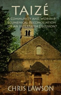 PDF BOOK - Taizé—A Community and Worship: Ecumenical Reconciliation or an Interfaith Delusion?