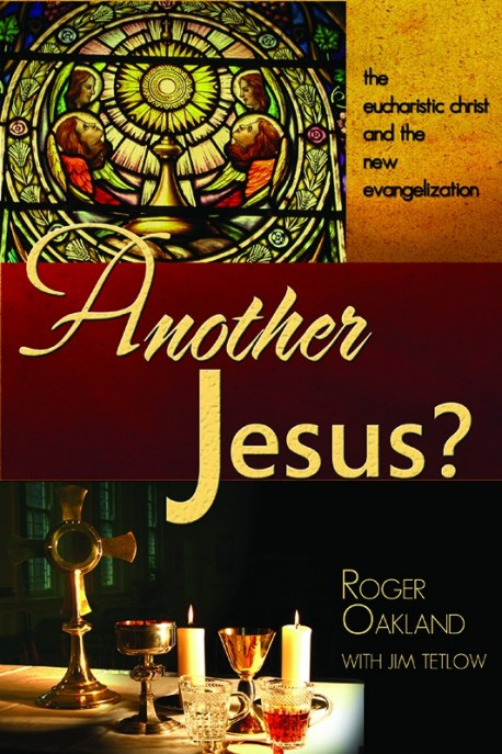 Another Jesus: The eucharist christ and the new evangelization