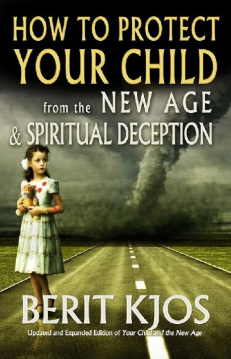 E-BOOK - How to Protect Your Child From the New Age & Spiritual Deception