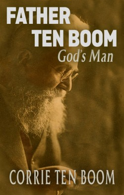 MOBI BOOK - Father ten Boom, God's Man