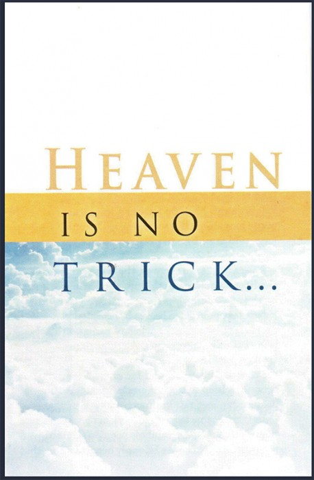 Heaven is No Trick  . . . Gospel Tract- 10 Pack
