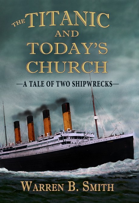 The Titanic and Today's Church - E BOOK